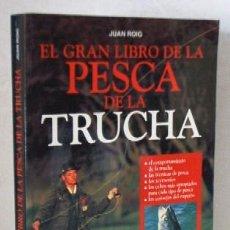 Coleccionismo deportivo: EL GRAN LIBRO DE LA PESCA DE LA TRUCHA. Lote 109510378