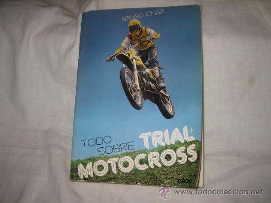 TODO SOBRE TRIAL +MOTOCROSS BERNARD JONZIER EDICIONES CEAC 1980 (Coleccionismo Deportivo - Libros de Deportes - Otros)