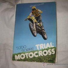 Coleccionismo deportivo: TODO SOBRE TRIAL +MOTOCROSS BERNARD JONZIER EDICIONES CEAC 1980. Lote 26139300