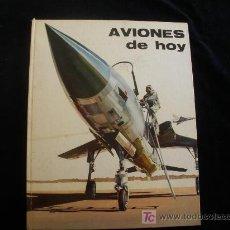 Coleccionismo deportivo: AVIONES DE HOY. PLAZA Y JANES. 1965 60 PAG. Lote 26448515