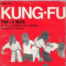 Coleccionismo deportivo: KUNG-FU PARA LA MUJER. EL ARTE Y LA TECNICA DE LA DEFENSA.. Lote 18751315