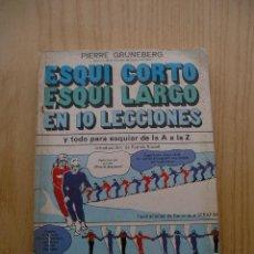 Coleccionismo deportivo: ESQUI CORTO, ESQUI LARGO, EN 10 LECCIONES Y TODO PARA ESQUIAR DE LA A A LA Z - PIERRE GRUNEBERG.. Lote 24291578