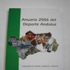 Coleccionismo deportivo: ANUARIO 2006 DEL DEPORTE ANDALUZ. Lote 19275513