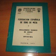 Coleccionismo deportivo: FEDERACION ESPAÑOLA DE TENIS DE MESA .-REGLAMENTO TECNICO DE JUEGO .OFICIAL 1971. Lote 19516369