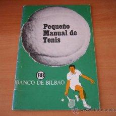 Coleccionismo deportivo: PEQUEÑO MANUAL DE TENIS .COLABORO EN SU REALIZACION JUAN CASSA ODON CON EL BANCO DE BILBAO . Lote 19616516