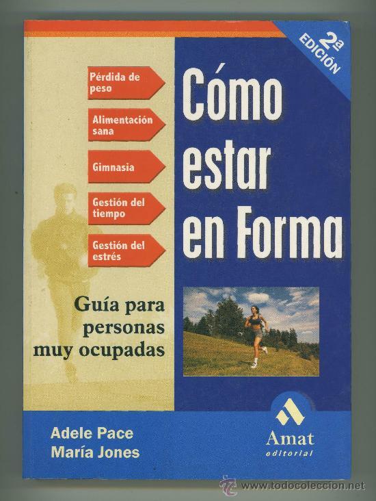 COMO ESTAR EN FORMA. (Coleccionismo Deportivo - Libros de Deportes - Otros)