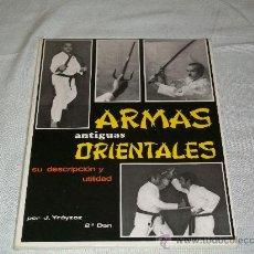 Coleccionismo deportivo: ARTES MARCIALES - ARMAS ORIENTALES ANTIGUAS - SU DESCRIPCION Y UTILIDAD - KOBUDO - ED. ALAS 1980. Lote 26829986