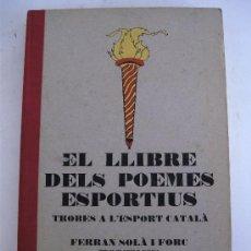Coleccionismo deportivo: EL LLIBRE DELS POEMES ESPORTIUS, TROBES A L´ESPORT CATALÁ POR FERRAN SOLÁ I FORC, 1980. Lote 266704303