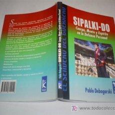 Coleccionismo deportivo: SIPALKI-DO CUERPO MENTE Y ESPÍRITU EN LA DEFENSA PERSONAL PABLO DEBOGORSSKI KIER 2004 RM45952. Lote 254971785
