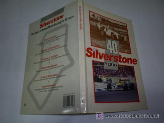 40 AÑOS DE SILVERSTONE YEARS THE HOME OS BRITISH MOTOR RACING EN INGLÉS RAY HUTTON 1988 RM46105 (Coleccionismo Deportivo - Libros de Deportes - Otros)