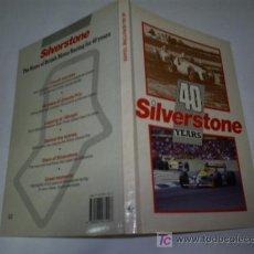 Coleccionismo deportivo: 40 AÑOS DE SILVERSTONE YEARS THE HOME OS BRITISH MOTOR RACING EN INGLÉS RAY HUTTON 1988 RM46105. Lote 21019542