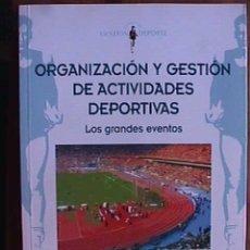 Coleccionismo deportivo: ORGANIZACION Y GESTION DE ACTIVIDADES DEPORTIVAS, VICENTE AÑO SANZ, INDE, 2003. Lote 20999870