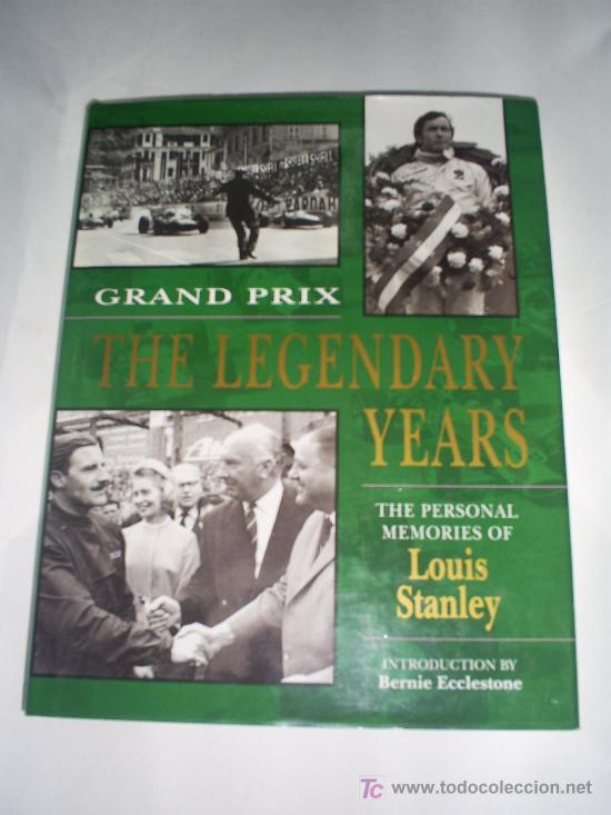 GRAND PRIX THE LEGENDARY YEARS THE PERSONAL MEMORIES OF LOUIS STANLEY 1994 RM43124 (Coleccionismo Deportivo - Libros de Deportes - Otros)