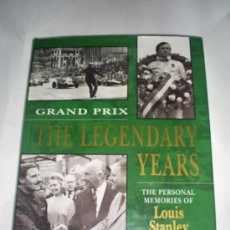 Coleccionismo deportivo: GRAND PRIX THE LEGENDARY YEARS THE PERSONAL MEMORIES OF LOUIS STANLEY 1994 RM43124. Lote 22329873
