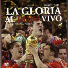 Coleccionismo deportivo: LA GLORIA AL ROJO VIVO / DIARIO DE UNA PROEZA. Lote 27588828