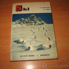 Coleccionismo deportivo: SKI LE PETIT GUIDE.-HACHETTE POR PIERRE LA PALME 1963. Lote 21855796