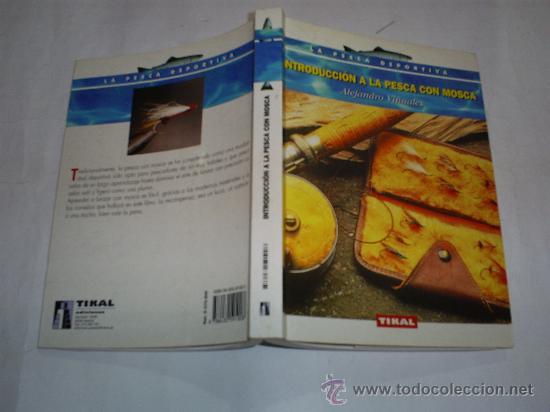 INTRODUCCIÓN A LA PESCA CON MOSCA ALEJANDRO VIÑUALES TIKAL AB37634 (Coleccionismo Deportivo - Libros de Deportes - Otros)