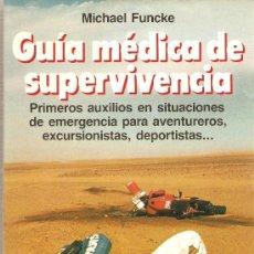 Coleccionismo deportivo: GUÍA MÉDICA DE SUPERVIVENCIA. PARA DEPORTISTAS, EXCURSIONISTAS, ETC.. Lote 26445521