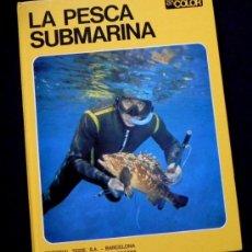 Coleccionismo deportivo: LIBRO LA PESCA SUBMARINA GUÍA DEPORTE EQUIPO CAZA PECES INMERSIÓN SUBMARINISMO FOTOGRAFÍA TEIDE. Lote 26231804