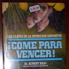 Coleccionismo deportivo: ¡COME PARA VENCER! POR EL DR. ROBERT HAAS DE ED. VERSAL EN BARCELONA 1985 PRIMERA EDICIÓN. Lote 23162746