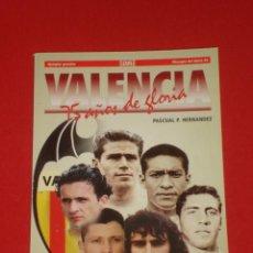 Coleccionismo deportivo: VALENCIA **** 75 AÑOS DE GLORIA **** AÑO 1994. PASCUAL P. HERNANDEZ.. Lote 23423832