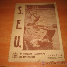 Coleccionismo deportivo: S.E.U. III TORNEO NACIONAL DE NATACION 5-6-7-8 OCTUBRE 1944 PROGRAMA PISCINA LA ESCOLLERA BARCELONA. Lote 25163798