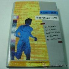 Coleccionismo deportivo: HISTORIA DE LOS JUEGOS OLIMPICOS DE VERANO DE LA ERA MODERNA - (ATENAS 1.896 - BARCELONA 1.992). Lote 24569401