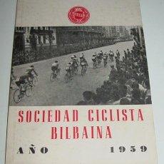 Coleccionismo deportivo: SOCIEDAD CICLISTA BILBAINA - AÑO 1959. - CONTIENE LOS EVENTOS CELEBRADOS EN BILBAO DURANTE ESTE AÑO . Lote 24953117