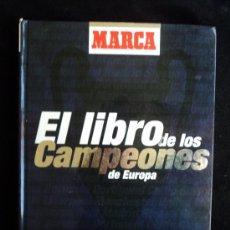 Coleccionismo deportivo: EL LIBRO DE LOS CAMPEONES DE EUROPA. MARCA. 198 PAG HASTA 1999.. Lote 25062358