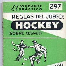 Coleccionismo deportivo: EL AYUDANTE PRÁCTICO : HOCKEY SOBRE CÉSPED. Lote 25212624