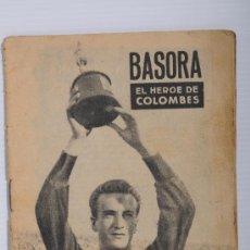 Coleccionismo deportivo: BASORA EL HEROE DE COLOMBES, COLECCION IDOLOS DEL DEPORTE NUMERO V, 1958. Lote 25389307