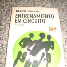 Coleccionismo deportivo: ENTRENAMIENTO EN CIRCUITO (PARA CLUBES, ESCUELAS, POLICÍA Y FUERZAS ARMADAS) - ULRICH JONATH - 1967. Lote 25604764