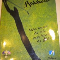 Coleccionismo deportivo: ANDALUCIA - MAS HORAS DE SOL , MÁS HORAS DE GOLF ( CAMPOS DE GOLF DE ANDALUCIA ). Lote 27593777
