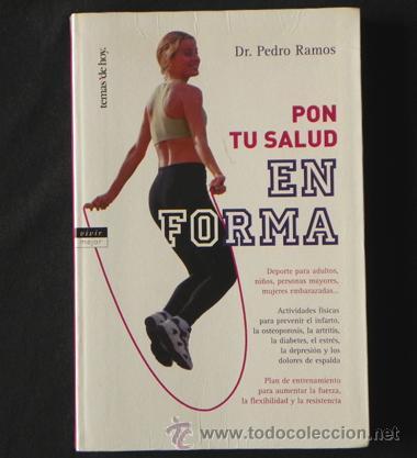 LIBRO - PON TU SALUD EN FORMA - DEPORTE ACTIVIDAD FÍSICA ENTRENAMIENTO RESISTENCIA FUERZA ETC (Coleccionismo Deportivo - Libros de Deportes - Otros)