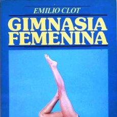 Coleccionismo deportivo: EMILIO CLOT : GIMNASIA FEMENINA (1986) . Lote 26254318