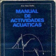 Coleccionismo deportivo: ARTUR OCÓN CSEFKO : MANUAL DE ACTIVIDADES ACUÁTICAS (1978) . Lote 26254377