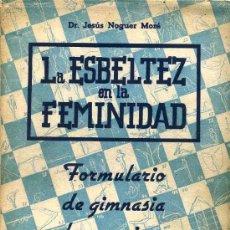 Coleccionismo deportivo: J. NOGUER MORÉ : LA ESBELTEZ EN LA FEMINEIDAD - GIMNASIA (1948) . Lote 26254605