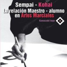 Coleccionismo deportivo: SEMPAI – KOHAI - LA RELACIÓN MAESTRO-ALUMNO EN LAS ARTES MARCIALES. JULIANA GALENDE Y JORDAN AUGUSTO. Lote 26380145