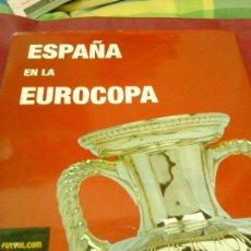 Coleccionismo deportivo: ESPAÑA EN LA EUROCOPA MARTIALAY, FÉLIX Y SALAZAR, BERNARDO DE. Lote 38299029