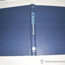 Coleccionismo deportivo: GUÍA PRÁCTICA DE LA PESCA VOLUMEN 1 TÉCNICAS Y EQUIPO EDITORIAL PLANETA-DE AGOSTINI 1991 RM51689. Lote 27661724