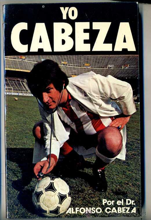 YO CABEZA (1980) MUY ILUSTRADO (Coleccionismo Deportivo - Libros de Deportes - Otros)