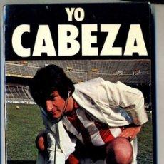 Coleccionismo deportivo: YO CABEZA (1980) MUY ILUSTRADO. Lote 27496955
