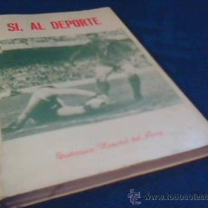 Coleccionismo deportivo: SI, AL DEPORTE. EUSTOQUIO HOSPITAL DEL AMO. AÑO 1981. FOTO DE QUINI EN LA PORTADA.. Lote 27936645