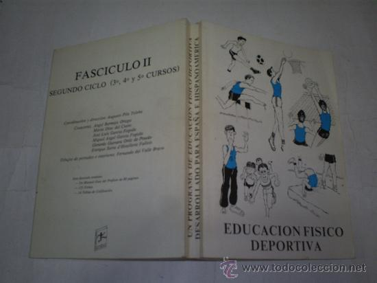 EDUCACIÓN FÍSICO DEPORTIVA FASCÍCULO II SEGUNDO CICLO CURSOS: 3º 4º Y 5º UNIDADES DIDÁCTICAS RM51674 (Coleccionismo Deportivo - Libros de Deportes - Otros)