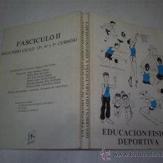Coleccionismo deportivo: EDUCACIÓN FÍSICO DEPORTIVA FASCÍCULO II SEGUNDO CICLO CURSOS: 3º 4º Y 5º UNIDADES DIDÁCTICAS RM51674. Lote 28068243