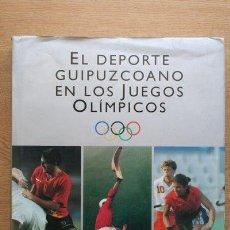Coleccionismo deportivo: EL DEPORTE GUIPUZCOANO EN LOS JUEGOS OLÍMPICOS.. Lote 28411429