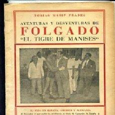 Coleccionismo deportivo: MASIP PRADES,,,AVENTURAS Y DESVENTURAS DE FOLGADO EL TIGRE DE MANISES BOXEO .... Lote 28568051