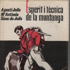 Coleccionismo deportivo: BUEN LIBRO EN CATALAN - ESPERIT I TECNICA DE LA MUNTANYA -AGUSTI JOLIS Mº ANTONIA SIMO 1966. Lote 28662420