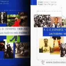 Coleccionismo deportivo: RCD ESPAÑOL / ESPANYOL - LES HISTORIES INSOLITES I Y II - 1900/2006/ 07 - M. CABEZON / M. FANLO- DCH. Lote 29031296