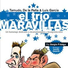 Coleccionismo deportivo: LIBRO RCD ESPAÑOL: EL TRÍO MARAVILLAS. UN HOMENAJE A TAMUDO, DE LA PEÑA Y LUIS GARCÍA (RCD ESPANYOL). Lote 38697566